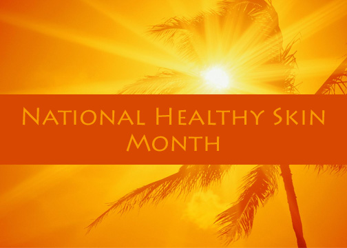 National Healthy Skin Month copy